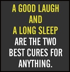 A Good Laugh, A Long Sleep...